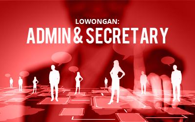 Lowongan Kerja Admin & Secretary