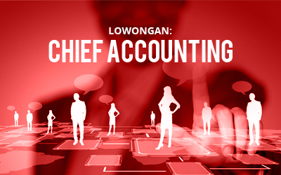Lowongan Kerja Chief Accounting