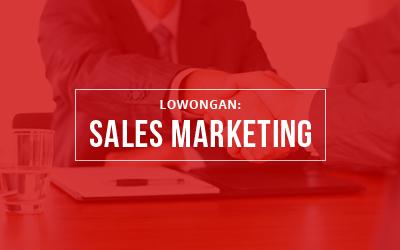 Lowongan Kerja Sales Marketing
