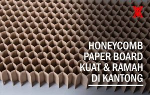 Honeycomb Paper Board, Si Kuat yang Ramah di Kantong